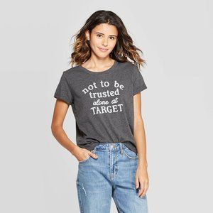 Not Trusted At Target T-Shirt -Fifth Sun XS